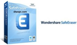 Wondershare SafeEraser 4.9.9.14 Crack + Serial Key 2021 (Latest)